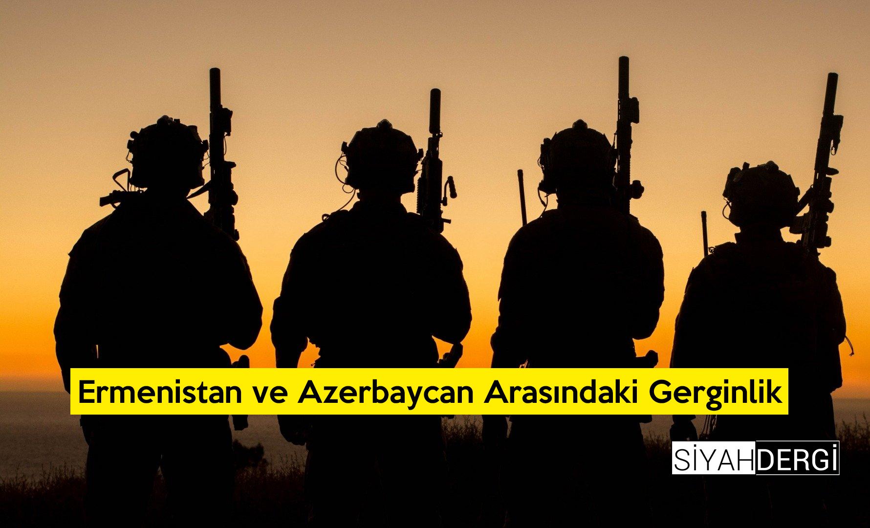 Ermenistan ve Azerbaycan Arasındaki Gerginlik