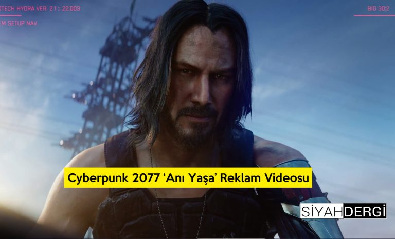 Cyberpunk 2077 'Anı Yaşa' Reklam Videosu
