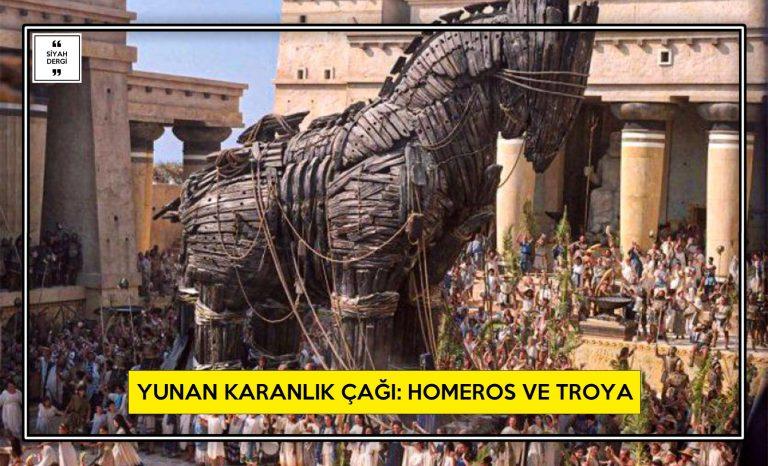 Yunan Karanlık Çağı: Homeros ve Troya