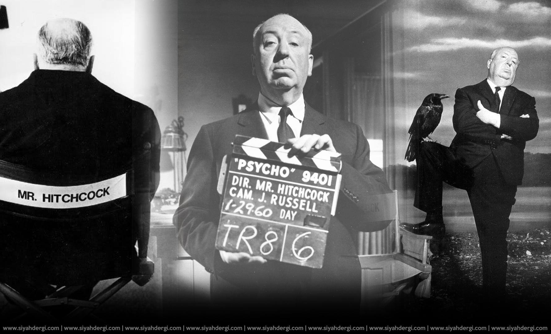 Dünyaca Ünlü Alfred Hitchcock Ve Filmlerinin Anlatmak İstedikleri Nelerdir?